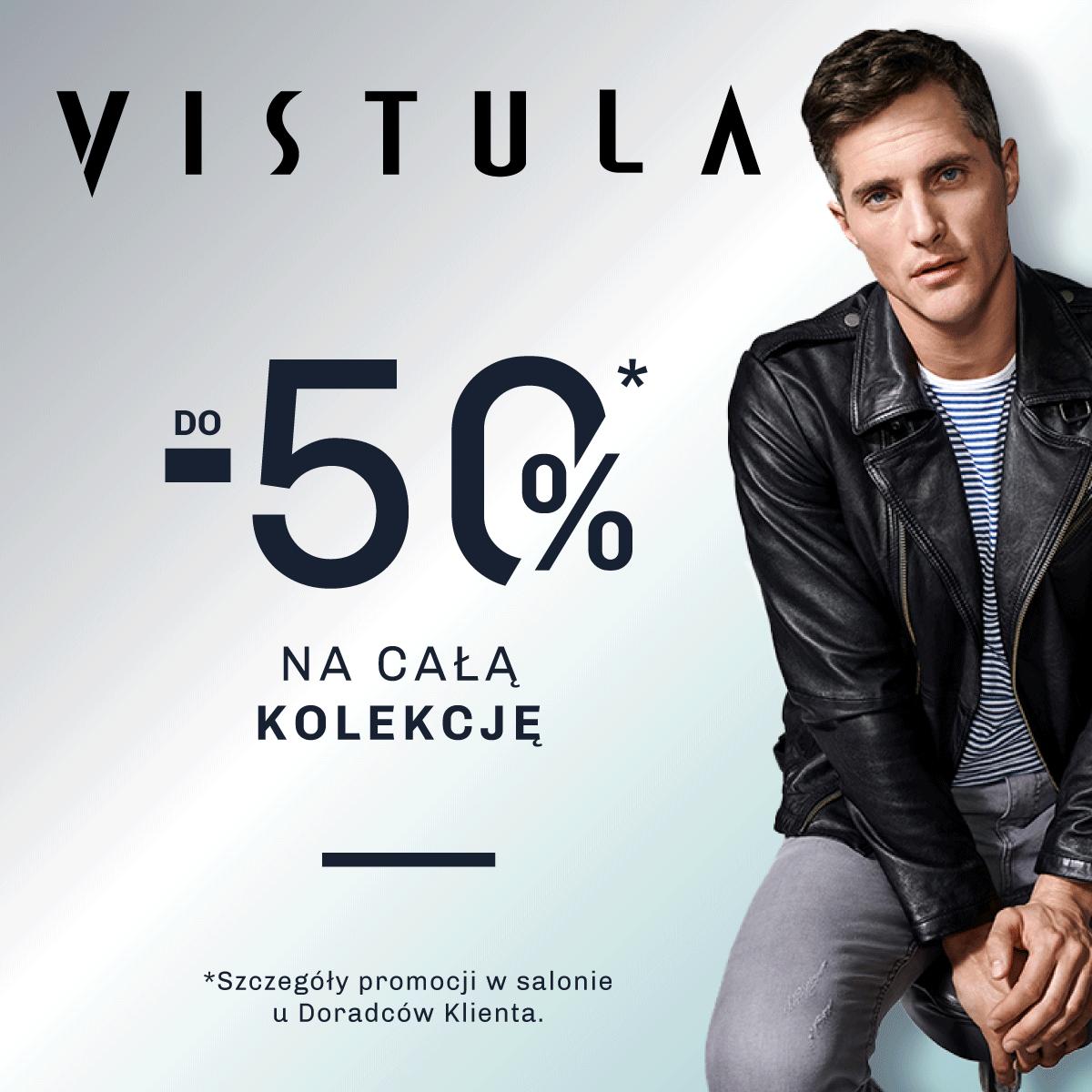 Rabaty do -50% w salonie VISTULA!