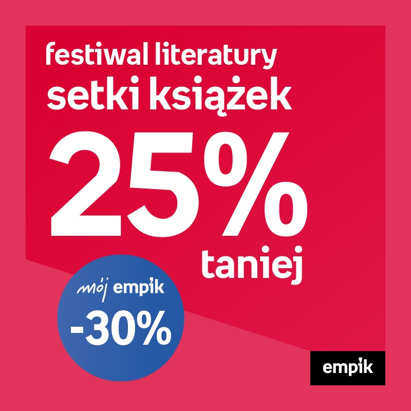 Festiwal literatury – setki książek 25% taniej, dla mój empik -30%