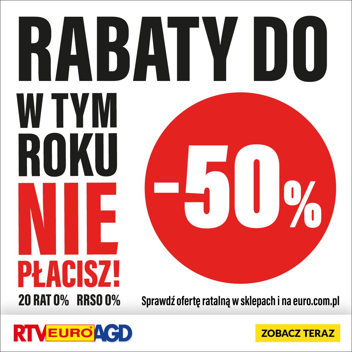 RABATY DO -50 %, W TYM ROKU NIE PŁACISZ!!