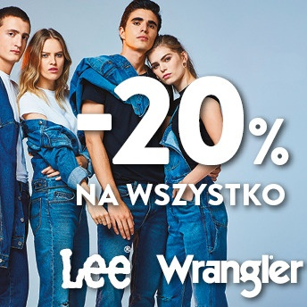 -20% NA WSZYSTKO Z OKAZJI OTWARCIA - LEE WRANGLER 27-29.01!!!!!