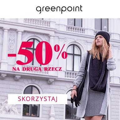 W GREENPOINT-50% NA DRUGI PRODUKT