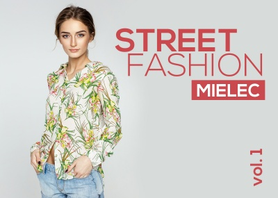 Mielec Street Fashion - I edycja konkursu dla modnych mielczan!