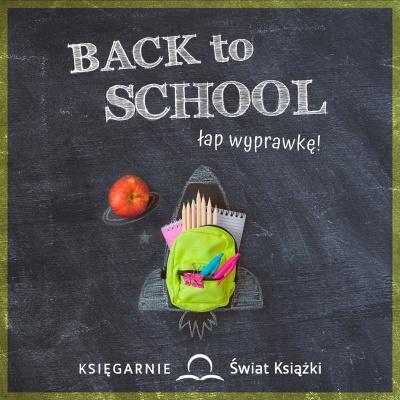 BACK to SCHOOL łap wyprawkę!