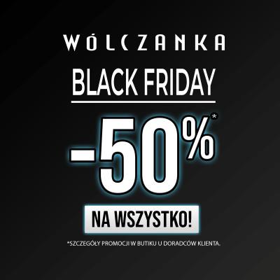 Black Friday w WÓLCZANCE: -50% na wszystko!