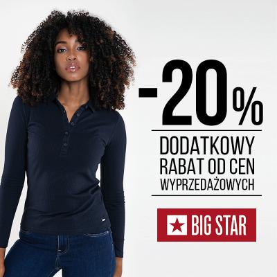 Dodatkowe 20% zniżki od cen wyprzedażowych w BIG STAR!