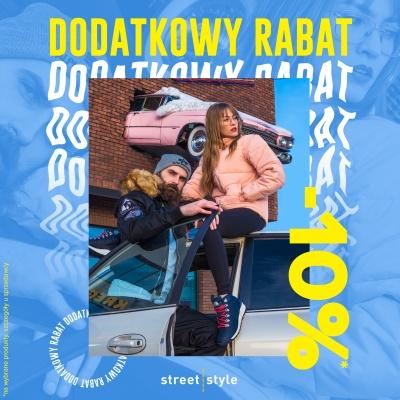 Dodatkowy Rabat 10% w STREET STYLE