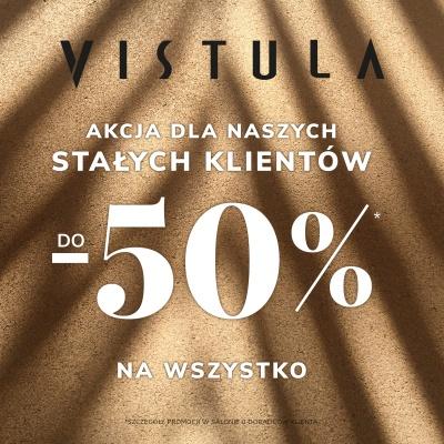 Do 50% rabatu na wszystko w salonie Vistula!